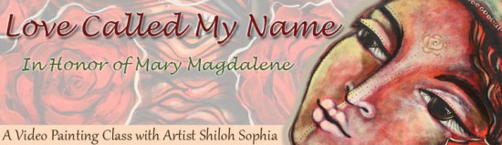 Love Called My Name - Mary Magdalene with Shiloh Sophia