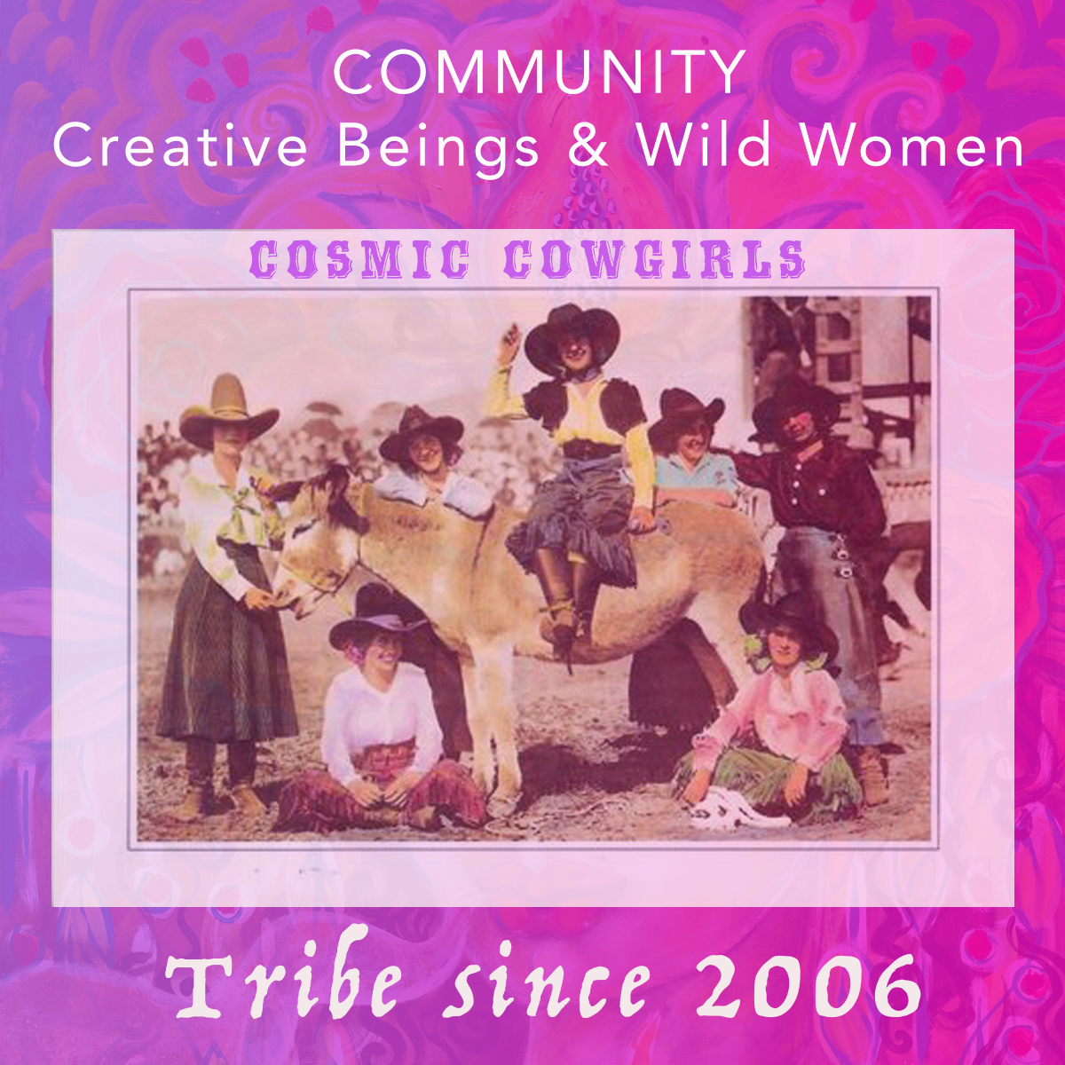 Collaborations with the www.CosmicCowgirls.com
